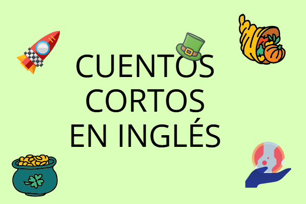 CUENTOS CORTOS EN INGLÉS